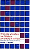 Dramatic Literature for Children: A Century in Review