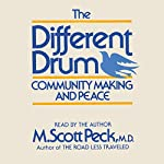 The Different Drum: Community Making and Peace | M. Scott Peck
