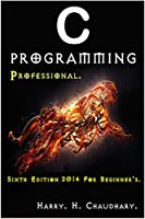 C Programming Professional: For Beginner's Front Cover