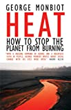Heat: How to Stop the Planet From Burning (0896087794) by George Monbiot
