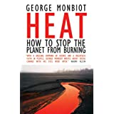 Heat: How to Stop the Planet From Burning ~ George Monbiot