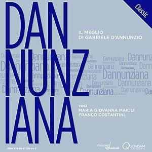 Dannunziana Classic: Il meglio di Gabriele d'Annunzio (The Best of Gabriele d'Annunzio) | [Gabriele d'Annunzio]