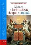 Manuel d'instruction civique et morale : Cycle 3