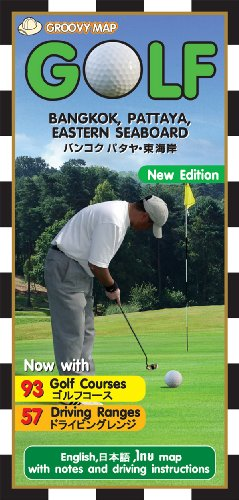 Golf Map of Thailand: Bangkok, Pattaya, Eastern Seaboard(Japanese Edition)) (English and Japanese Edition)