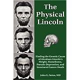 The Physical Lincoln ~ John G. Sotos