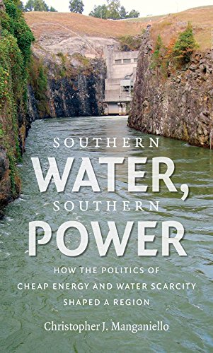 Southern Water, Southern Power: How the Politics of Cheap Energy and Water Scarcity Shaped a Region PDF