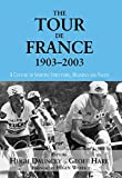 img - for The Tour De France, 1903-2003: A Century of Sporting Structures, Meanings and Values (Sport in the Global Society) book / textbook / text book