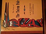 img - for The Story of the Totem Pole book / textbook / text book