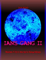 Ian&#39;s Gang II (Ian&#39;s Gang Anthology)