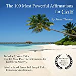 The 100 Most Powerful Affirmations for Golf | Jason Thomas