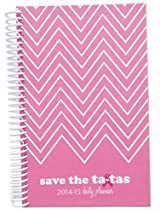 2014-2015 save the ta-tas Academic Year Daily Day Planner Fashion Organizer Agenda August 2014 Through July 2015 Pink Chevron