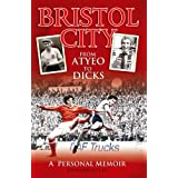 Bristol City: From Atyeo to Dicks - A Personal Memoir (Desert Island Football Histories)