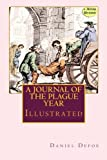 Daniel Defoe A Journal of the Plague Year: (Illustrated)