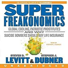 SuperFreakonomics | Livre audio Auteur(s) : Steven D. Levitt, Stephen J. Dubner Narrateur(s) : Stephen J. Dubner