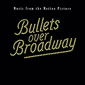 Bullets Over Broadway: Music From The Motion Picture