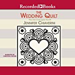 The Wedding Quilt (       UNABRIDGED) by Jennifer Chiaverini Narrated by Christina Moore