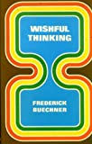 Wishful Thinking, a Theological ABC (0002158809) by BUECHNER, Frederick