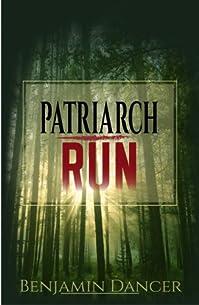 (FREE on 12/19) Patriarch Run by Benjamin Dancer - http://eBooksHabit.com