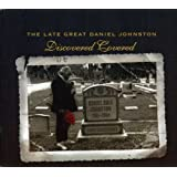 The Late Great Daniel Johnston: Discovered Covered [2 CD]