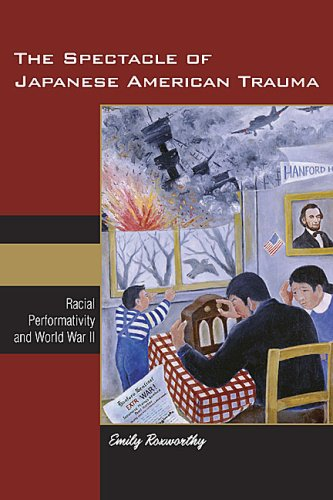 The Spectacle of Japanese American Trauma: Racial...