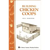 Building Chicken Coops: Storey Country Wisdom Bulletin A-224 ~ Gail Damerow