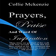 Prayers, Praise, and Words of Inspiration Audiobook by Collie G. Mckenzie Jr. Narrated by Victoria Phelps