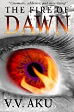 The Fire of Dawn: Immortality is only the beginning (Volume 1)