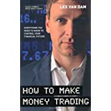 How to Make Money Tradingby Lex Van Dam