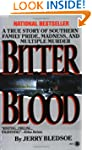 Bitter Blood: A True Story of Souther...
