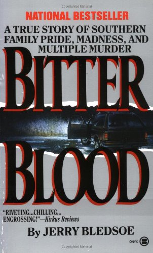 Bitter Blood: A True Story Of Southern Family Pride, Madness, And Multiple Murder (Onyx) front-735342