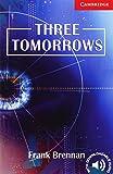 Three Tomorrows: Cambridge English Readers: Level 1 Beginner/Elementary (Cambridge English Readers)