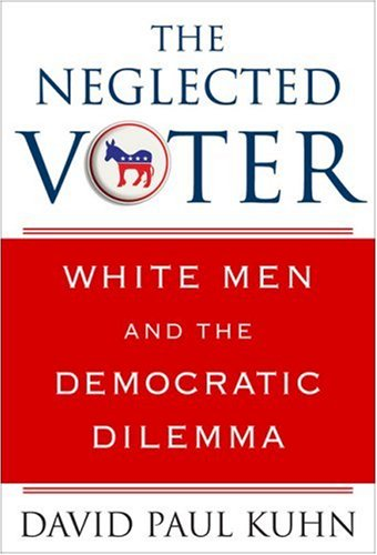 The Neglected Voter: White Men And The Democratic Dilemma front-1043010