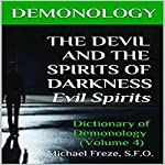 Demonology: The Devil and the Spirits of Darkness | Michael Freze