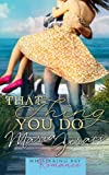 That Thing You Do (Whispering Bay Romance Book 1) (Volume 1)