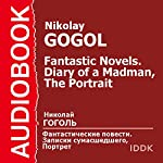 Diary of a Madman and The Portrait [Russian Edition] | Nikolai Gogol