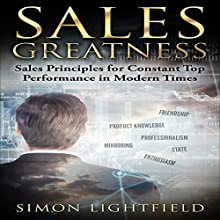 Sales Greatness: Sales Principles for Constant Top Performance in Modern Times Audiobook by Simon Lightfield Narrated by Michael Pauley