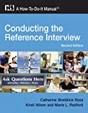 Conducting the Reference Interview: A How-To-Do-It Manual for Librarians, Second Edition (How to Do It Manuals for Librarians)