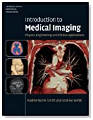 Introduction to Medical Imaging: Physics, Engineering and Clinical Applications (Cambridge Texts in Biomedical Engineering)