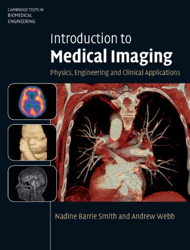Introduction to Medical Imaging: Physics, Engineering and...