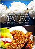 Paleo Dessert PLUS and Kids Lunch - Delicious, Quick & Simple Recipes