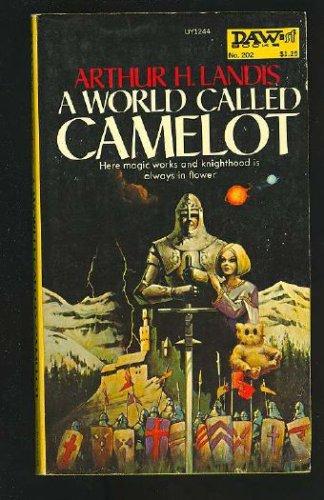 A World Called Camelot, Arthur H. Landis
