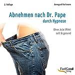 Durch Hypnose Abnehmen nach Dr. Pape   Annegret Hartmann
