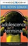Adolescence Isn't Terminal