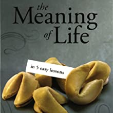 The Meaning of Life in 5 Easy Lessons (To the Best of Our Knowledge Series)  by Jim Fleming