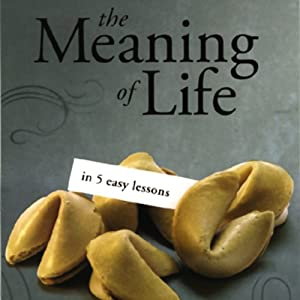 The Meaning of Life in 5 Easy Lessons (To the Best of Our Knowledge Series) | [Jim Fleming]