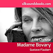 Madame Bovary (       UNABRIDGED) by Gustave Flaubert Narrated by Julie Christie