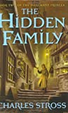 The Hidden Family: Book Two of Merchant Princes (0765313472) by Stross, Charles