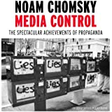 Media Control: The Spectacular Achievements of Propaganda (Open Media)