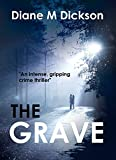 THE GRAVE: An intense, gripping crime thriller