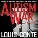 The Autism War: A Novel Audiobook by Louis Conte Narrated by Paul Christy